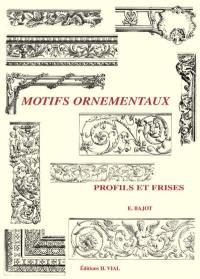 Motifs ornementaux : profils et frises