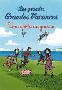 Les grandes grandes vacances. Volume 1, Une drôle de guerre