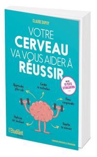 Votre cerveau va vous aider à réussir