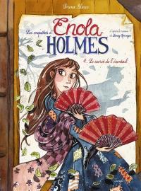 Les enquêtes d'Enola Holmes. Volume 4, Le secret de l'éventail