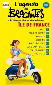L'agenda des brocantes Ile-de-France. n° 2017