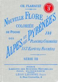 Nouvelle flore coloriée de poche des Alpes et des Pyrénées. Volume 3