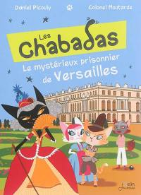 Les Chabadas, Le mystérieux prisonnier de Versailles
