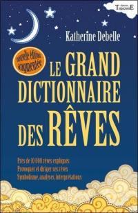 Le grand dictionnaire des rêves : encyclopédie onirique