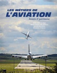 Les métiers de l'aviation : histoire & patrimoine