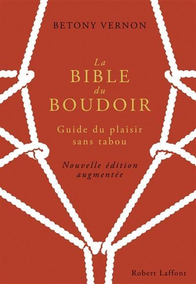 La bible du boudoir : guide du plaisir sans tabou
