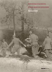Réveiller l'archive d'une guerre coloniale