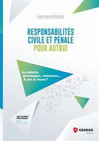 Responsabilités civile et pénale pour autrui