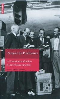 L'argent de l'influence : les fondations américaines et leurs réseaux européens