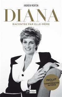 Diana : racontée par elle-même : avec la transcription intégrale de ses confidences recueillies par l'auteur