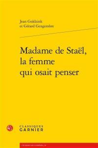 Madame de Staël, la femme qui osait penser