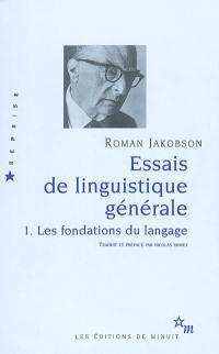 Essais de linguistique générale. Volume 1, Les fondations du langage