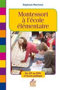 Montessori à l'école élémentaire : du CP au CM2 à l'école publique