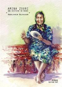 Amina Zouri : une histoire du Maroc