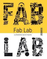 Fab lab : la révolution est en marche