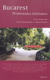 Bucarest : promenades littéraires