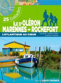 Ile d'Oléron, Marennes-Rochefort : l'Atlantique au coeur : 25 balades