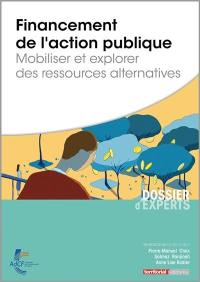 Financement de l'action publique : mobiliser et explorer des ressources alternatives