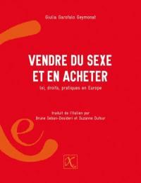 Vendre du sexe et en acheter : lois, droits, pratiques en Europe
