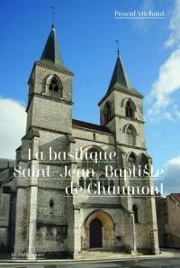 La basilique Saint-Jean-Baptiste de Chaumont