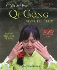 L'art de voir : qi gong pour les yeux : méthode Liao Ch'an qi gong