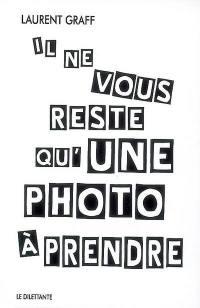 Il ne vous reste qu'une photo à prendre