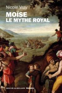 Moïse, le mythe royal