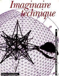 Cahiers de la recherche architecturale (Les). n° 40, Imaginaire technique