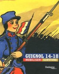 Guignol 14-18 : mobiliser, survivre : exposition, Lyon, Gadagne musées, Musée d'histoire, du 13 novembre 2015 au 28 février 2016