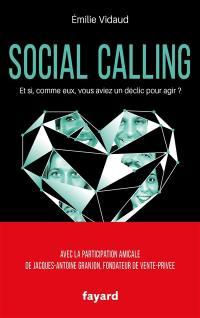 Social calling : et si, comme eux, vous aviez un déclic pour agir ?
