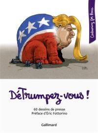 DéTrumpez-vous ! : 60 dessins de presse