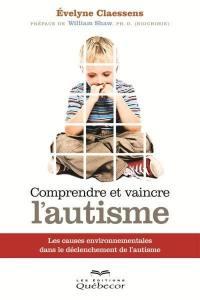 Comprendre et vaincre l'autisme  : les causes environnementales dans le déclenchement de l'autisme