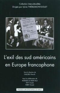 L'exil des Sud-Américains en Europe francophone