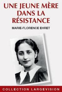 Une jeune mère dans la Résistance : Olga Bancic