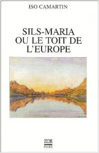 Sils Maria ou Le toit de l'Europe