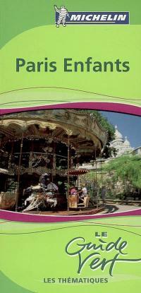 Paris enfants : découverte ludique pour les parents et les enfants : jardins, musées, activités, quatre-heures
