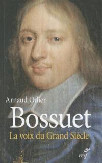 Bossuet : la voix du Grand Siècle