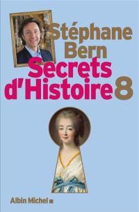 Secrets d'histoire. Volume 8,
