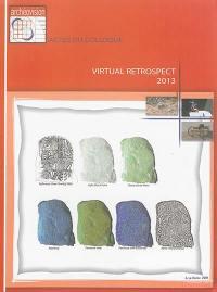 Virtual retrospect 2013 : actes du colloque Pessac (France), 27-28-29 novembre 2013