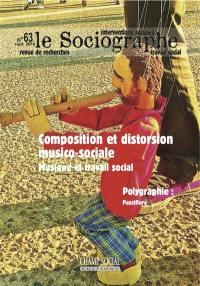 Sociographe (Le). n° 63, Composition et distorsion musico-sociale