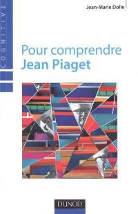 Pour comprendre Jean Piaget