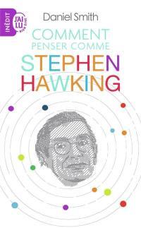 Comment penser comme Stephen Hawking