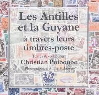 Les Antilles et la Guyane à travers leurs timbres-poste