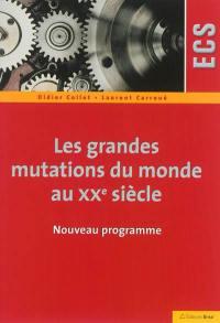Les grandes mutations du monde au XXe siècle : ECS : nouveau programme