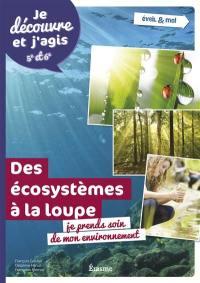 Des écosystèmes à la loupe : je prends soin de mon environnement