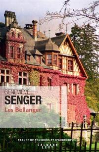 Les Bellanger. Volume 1, Les Bellanger