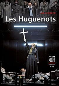 Avant-scène opéra (L'). n° 305, Les huguenots