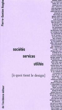 A quoi tient le design, Sociétés, services, utilités