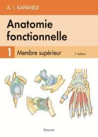 Anatomie fonctionnelle. Volume 1, Membre supérieur
