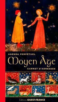 Moyen Age : agenda perpétuel, carnet d'adresses